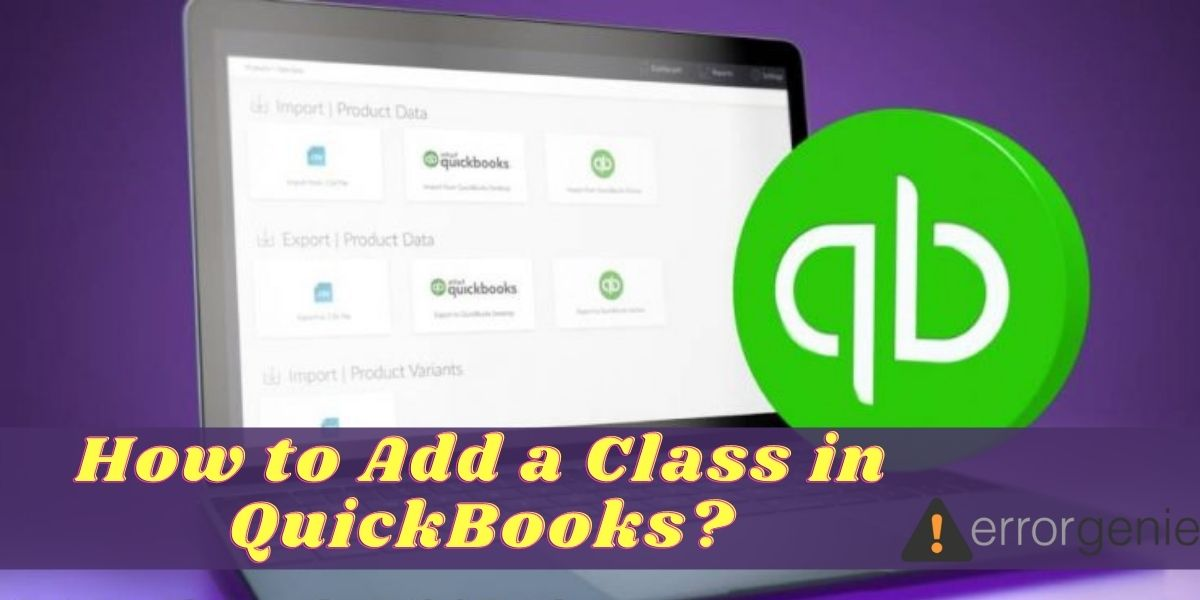 How to Add a Class in QuickBooks, QBO, QuickBooks Desktop, and QuickBooks 2014?