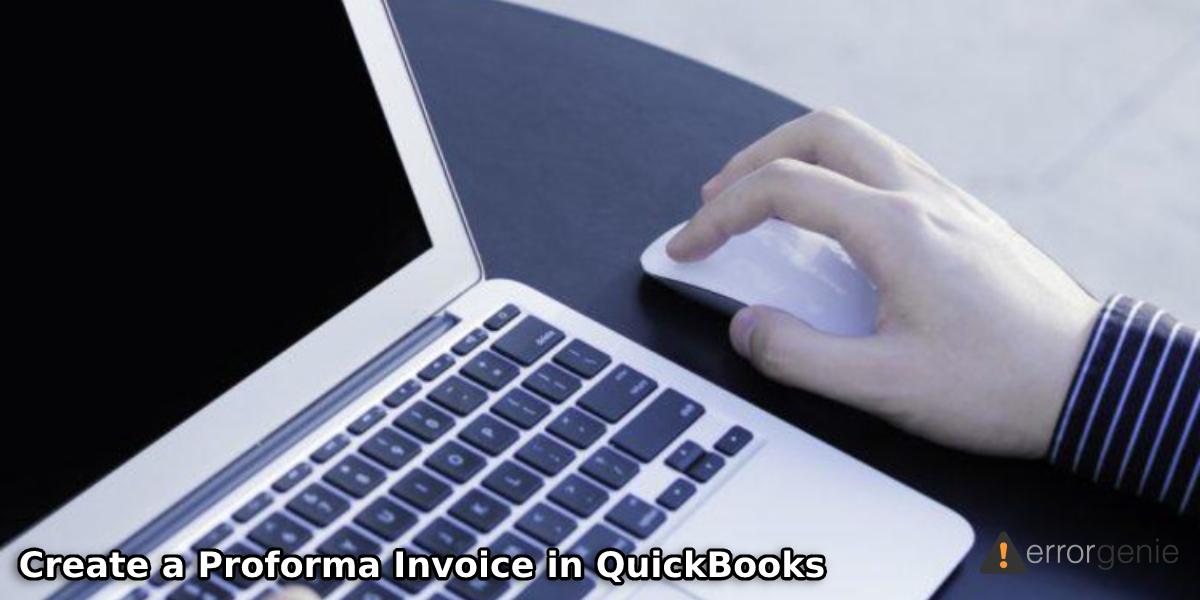 What is Proforma Invoice & How to Create Proforma Invoice in QuickBooks?