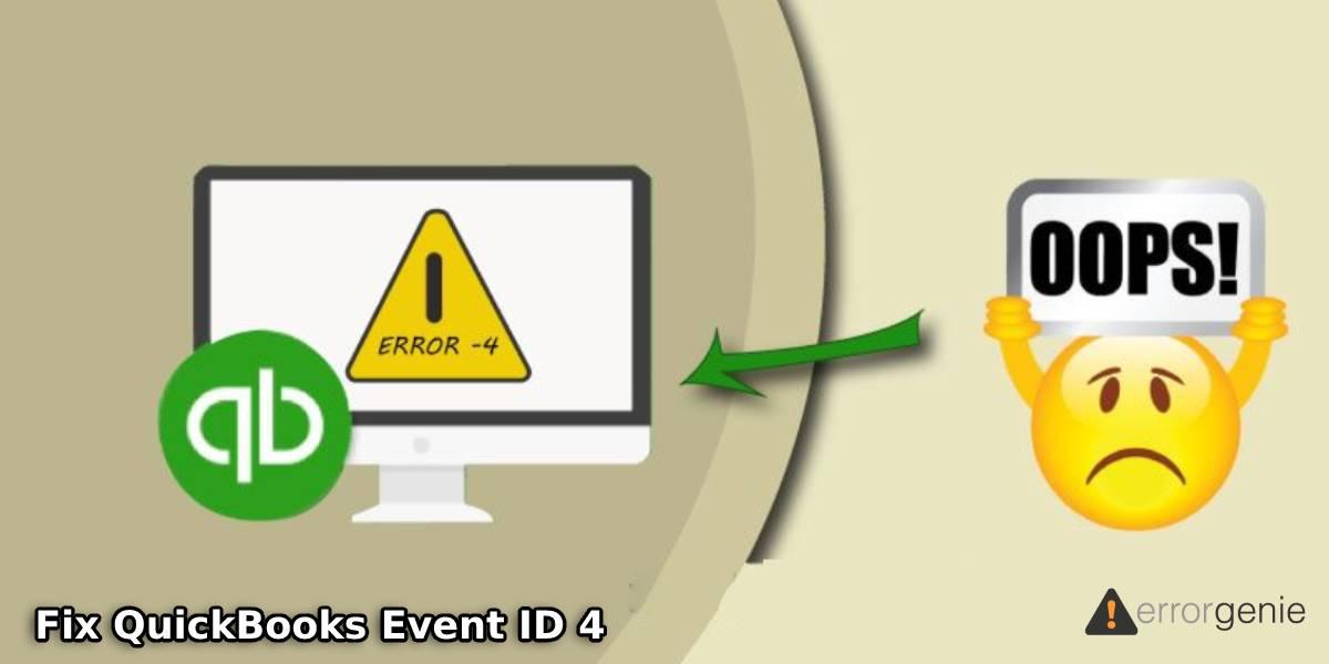 How to Fix QuickBooks Event ID 4 Error in Windows 7 and Windows 10?