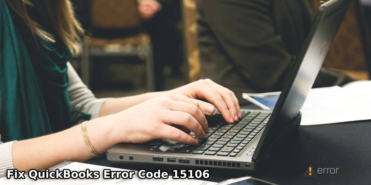 How to Fix QuickBooks Error Code 15106 or Update Error?