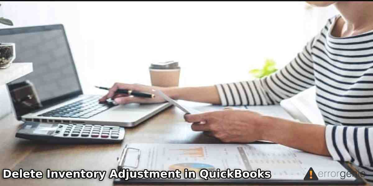 How to Delete Inventory Adjustment in QuickBooks Online and Desktop?