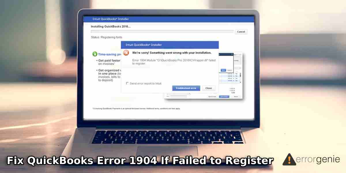 How to Fix QuickBooks Error 1904 If Failed to Register?