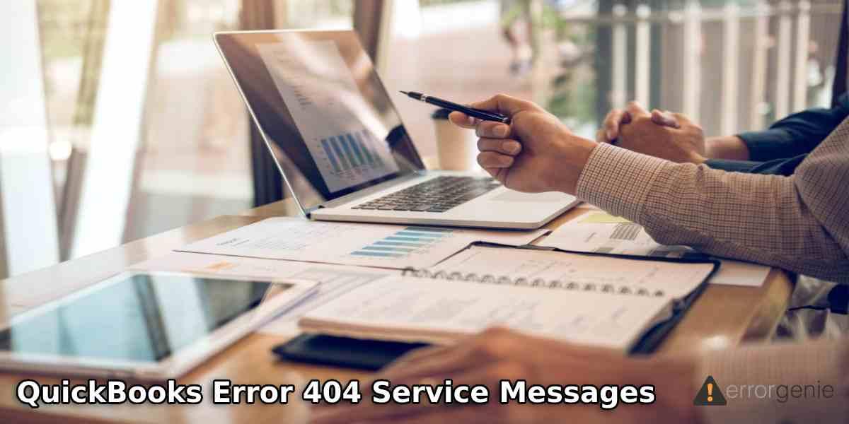 How to Resolve QuickBooks Error 404 Service Messages?