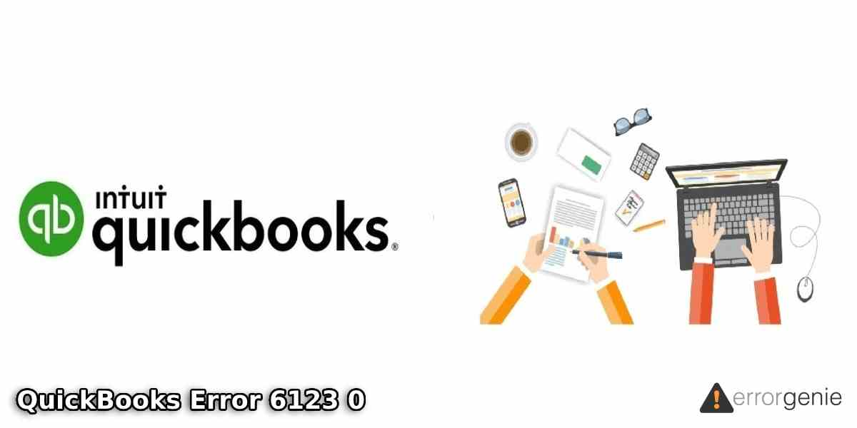 What is QuickBooks Error 6123 0 and How Do I Fix it?