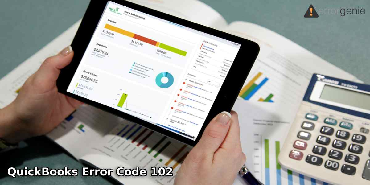 QuickBooks Error Code 102: A Complete Guide on Fixing QuickBooks Online Banking Errors