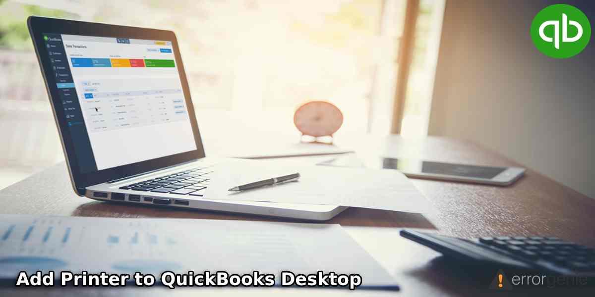 How to Add Printer to QuickBooks Desktop?