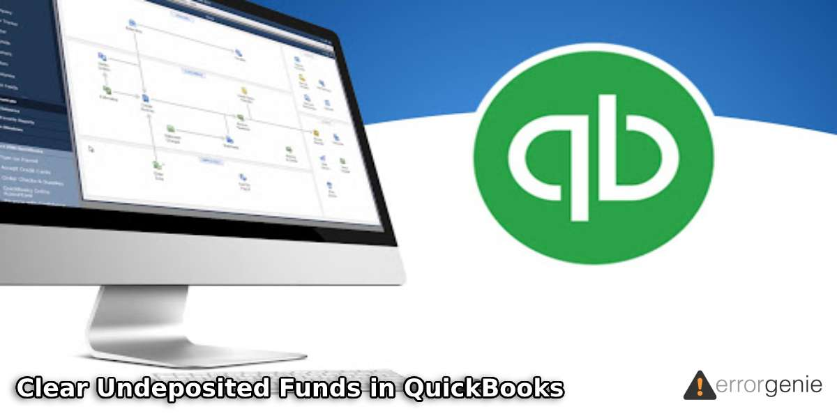 Clear Undeposited Funds in QuickBooks