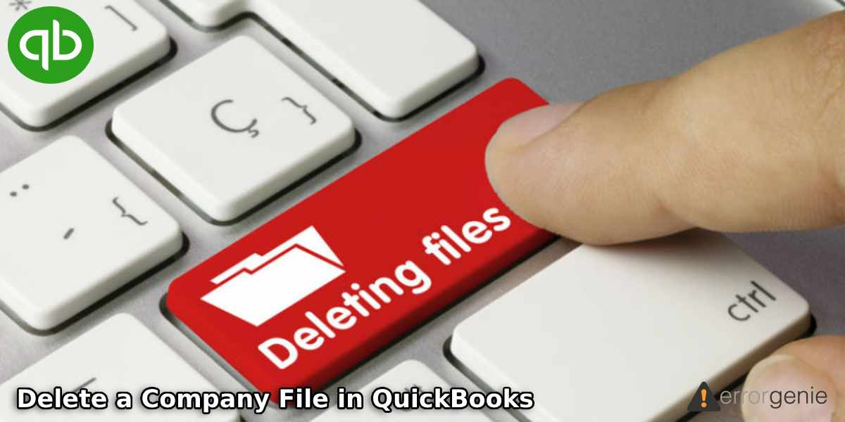 How to Delete a Company in QuickBooks Online & Desktop?