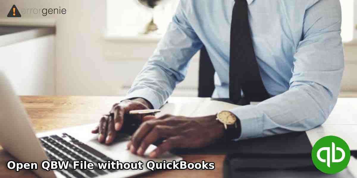 How to Open QBW File without QuickBooks Desktop?