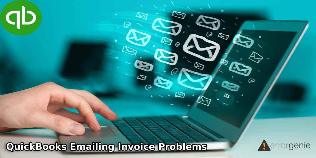 QuickBooks Emailing Invoices Problems