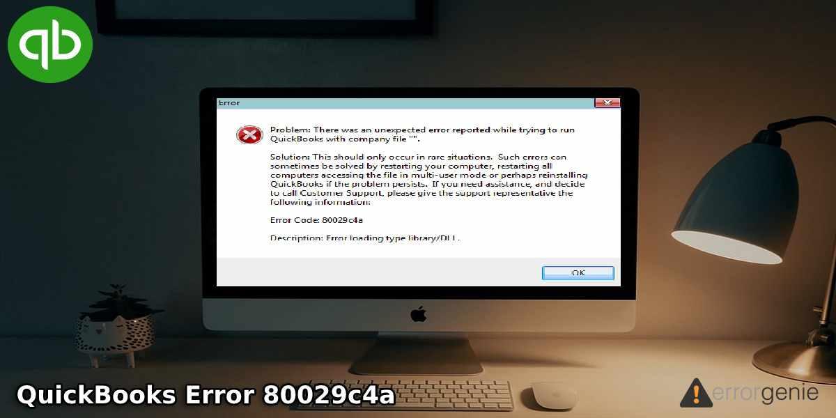 How to Repair Error 80029c4a in QuickBooks using Most Easy Methods?