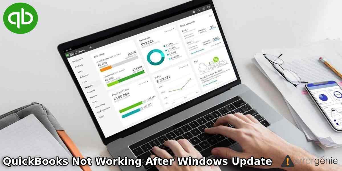 "How to Fix ""QuickBooks Not Working After Windows Update"" Error?"