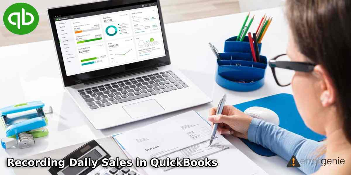 Recording Daily Sales in QuickBooks Online & Desktop: A Complete Guide