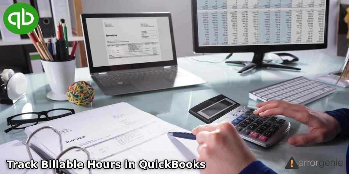 Track Billable Hours by Customer in QuickBooks Online, Desktop, & Pro
