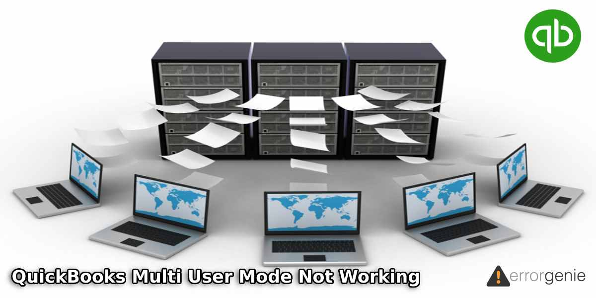 How to Fix When QuickBooks Not Working and Opening in Multi-User Mode?