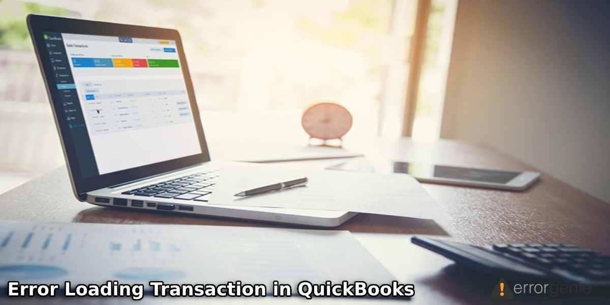 How to Fix Error Loading Transaction in QuickBooks Online?