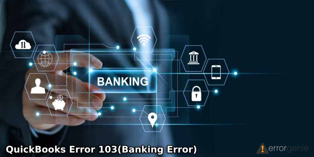 QuickBooks Error 103: Meaning, Causes, and Fixes Defined