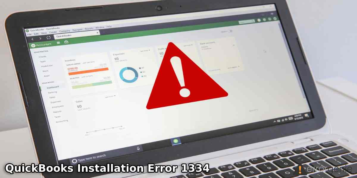 Fixing Installation Error 1334 in QuickBooks, QB Pro, and Other Year Versions
