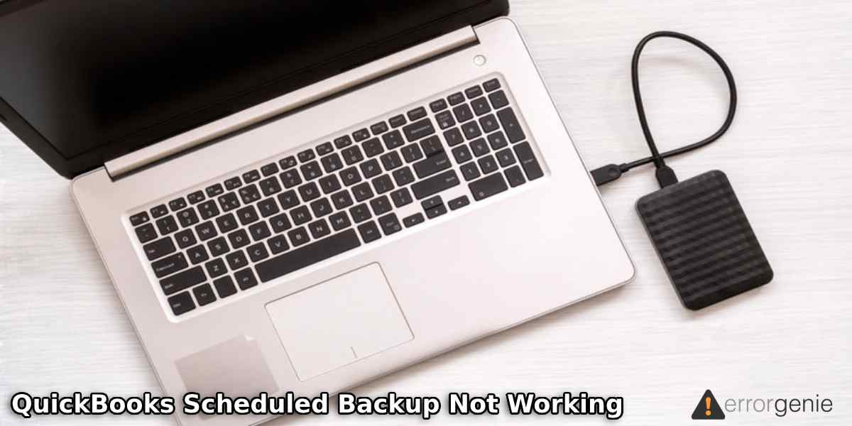 Why QuickBooks Automatic/Scheduled Backup Not Working? Fix it Now!
