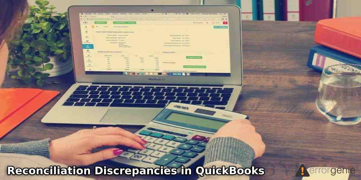 How to Fix Reconciliation Discrepancies in QuickBooks Online & Desktop?