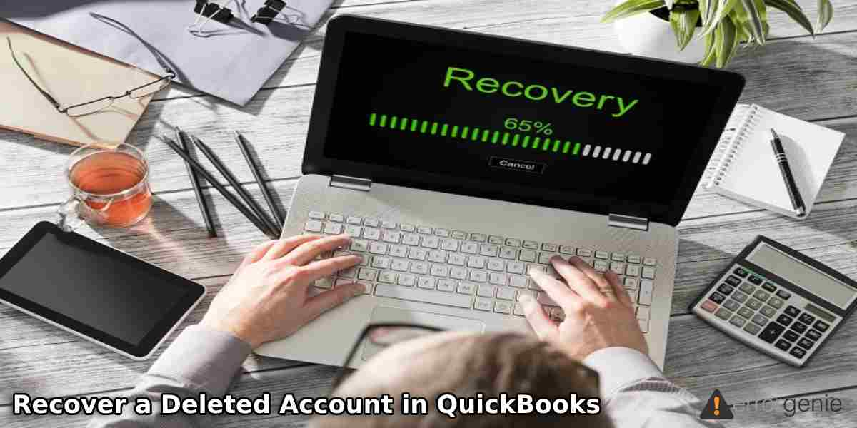 How to Recover a Deleted Account in QuickBooks Online?