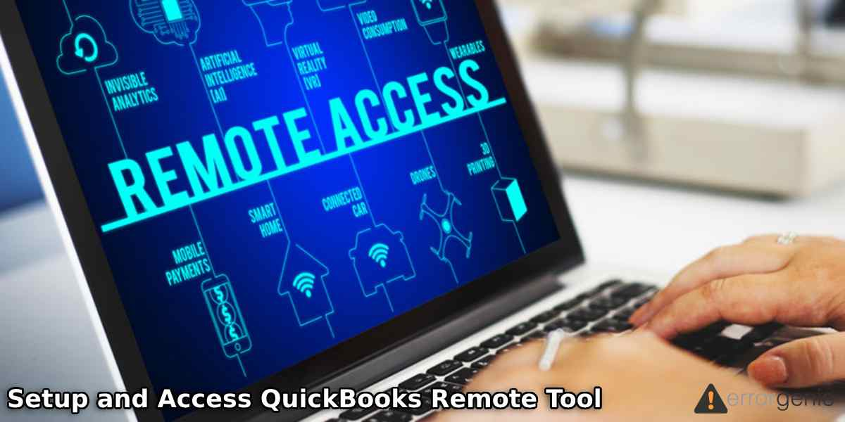 How to Setup and Access QuickBooks Remote Tool?