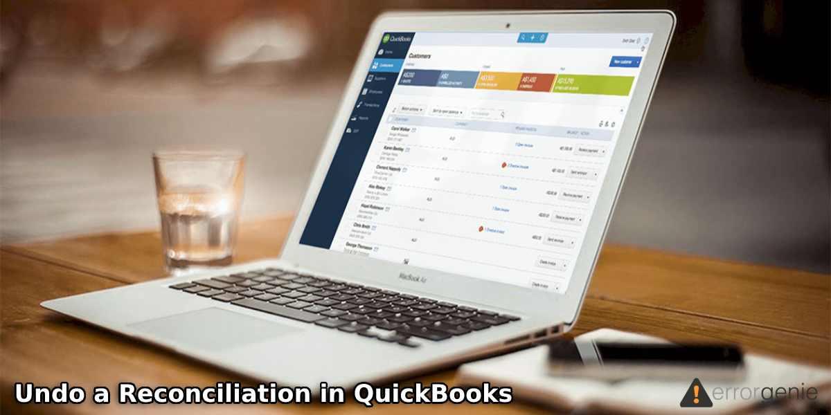 How to Undo a Reconciliation in QuickBooks Online and QuickBooks Desktop?