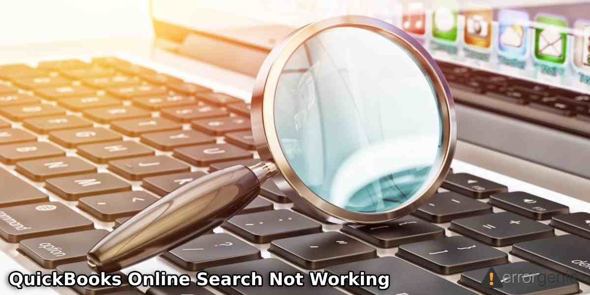 QuickBooks Online Search Not Working: What to Do to Solve This?