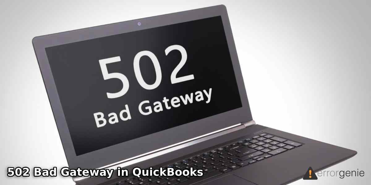 How to Rectify 502 Bad Gateway in QuickBooks Online?