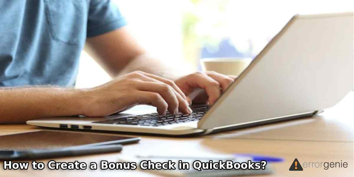 How to Create a Bonus Check in QuickBooks Online and Desktop?