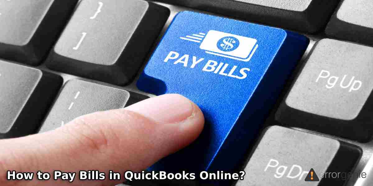 How to Pay Bills in QuickBooks Online?