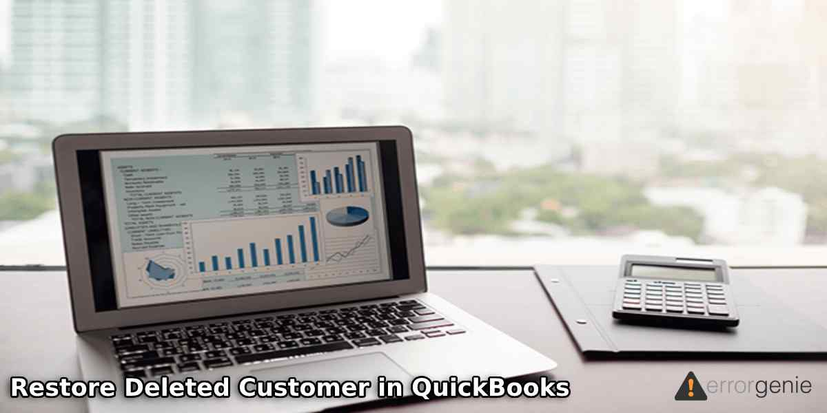 How to Restore Deleted Customer in QuickBooks Online?