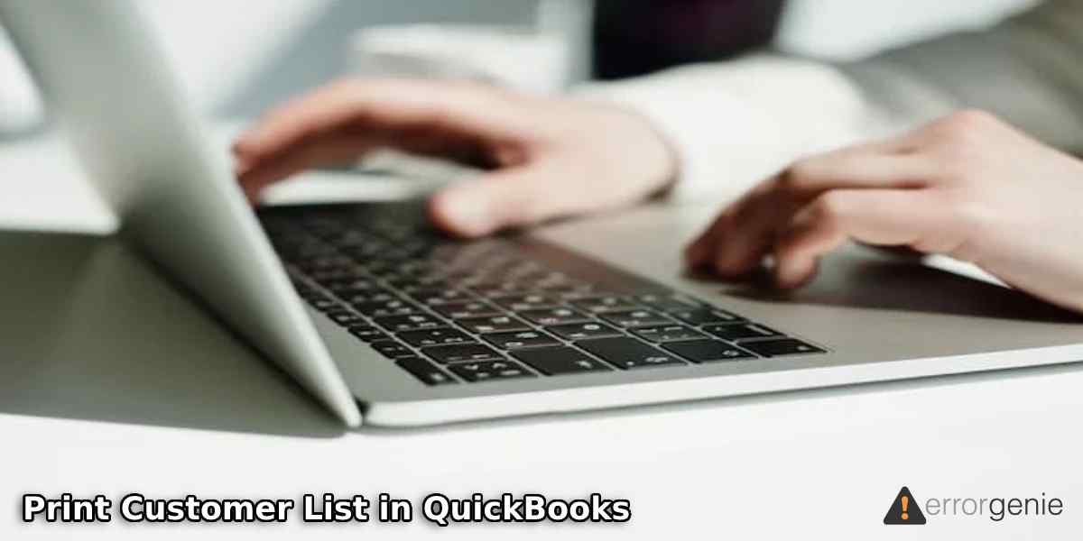 How to Print Customer List in QuickBooks?