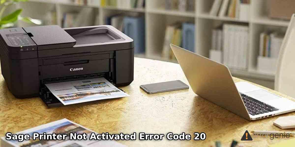 Sage Printer Not Activated Error Code 20