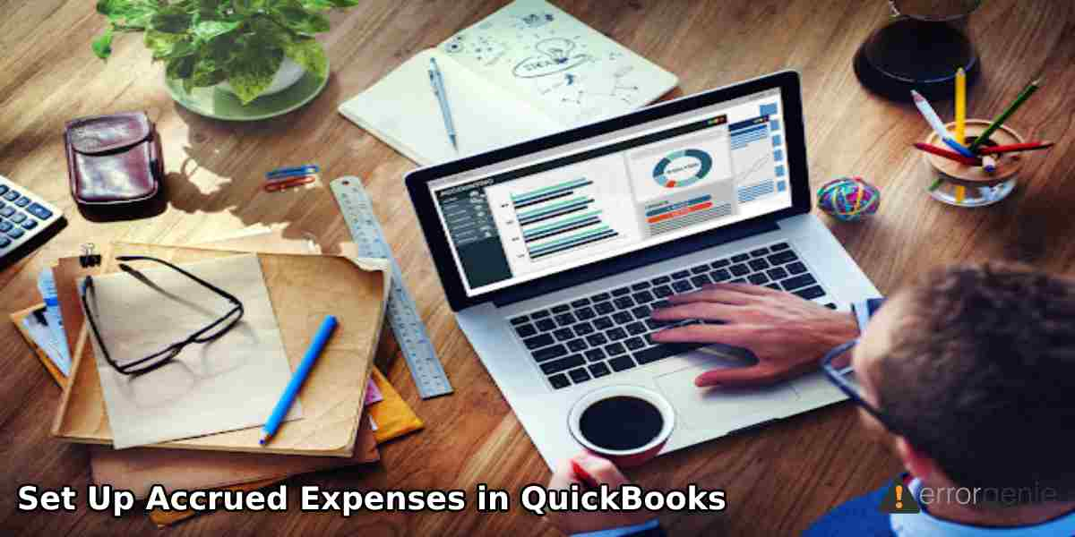 How to Set Up Accrued Expenses in QuickBooks Online?