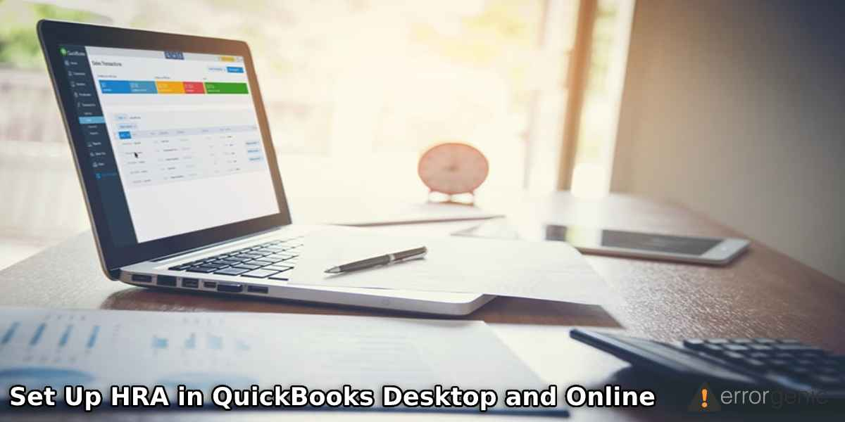 How to Set Up HRA in QuickBooks Desktop and Online?