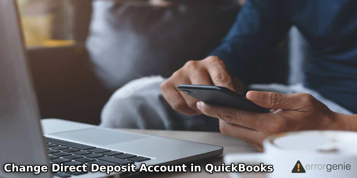 How to Change Direct Deposit Bank Account in QuickBooks Desktop?