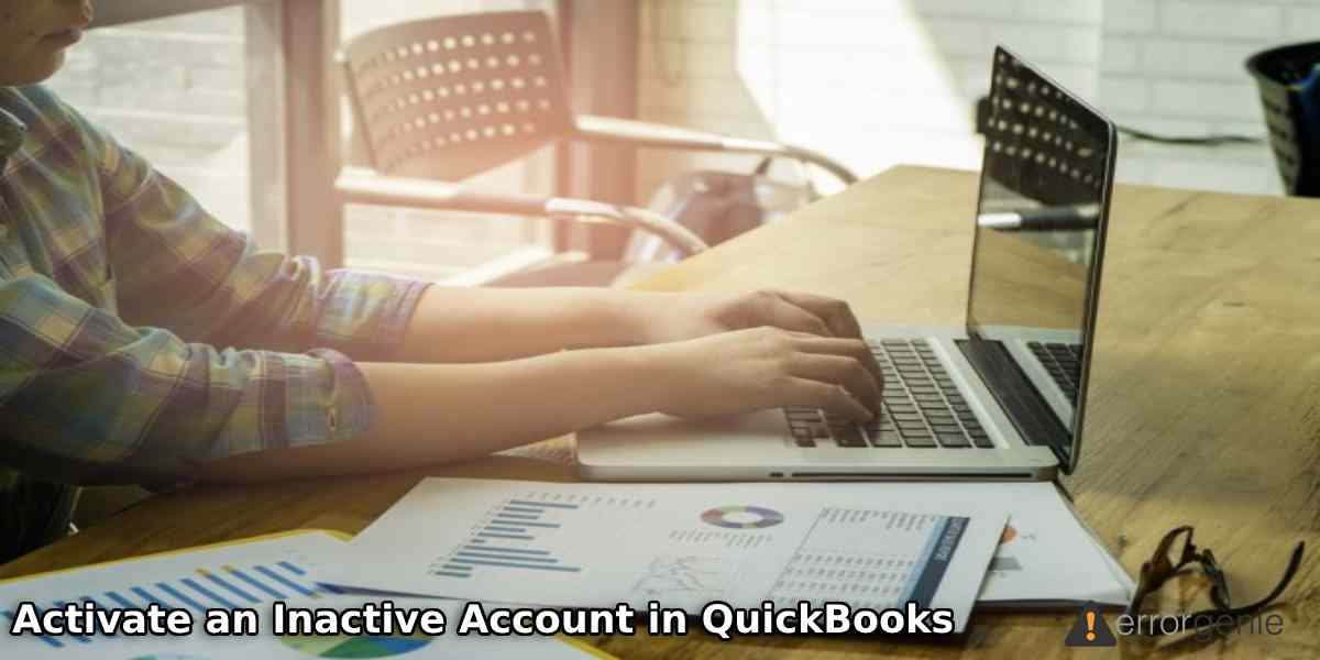 How to Activate an Inactive Account in QuickBooks Online and Desktop?
