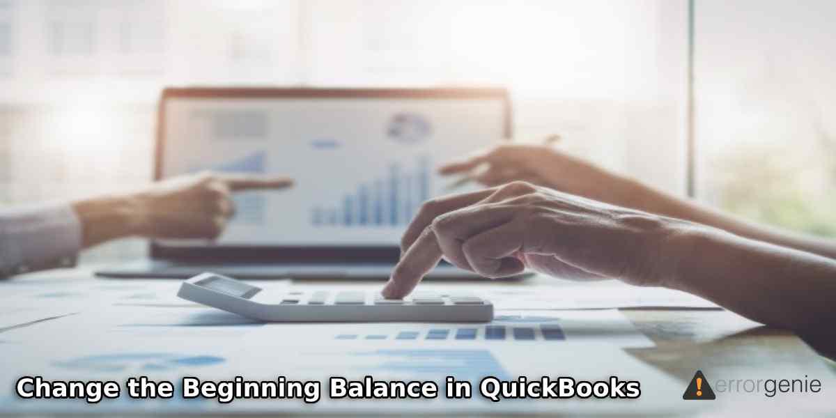 Change the Beginning Balance in QuickBooks