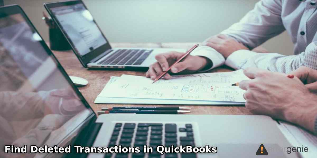 How to Find Deleted Transactions in QuickBooks Online and Desktop?