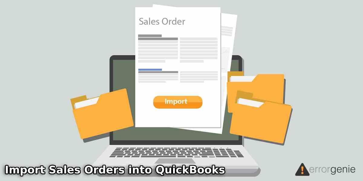 How to Import Sales Orders into QuickBooks Desktop?