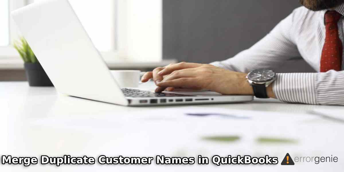 Merge Duplicate Customer Names in QuickBooks