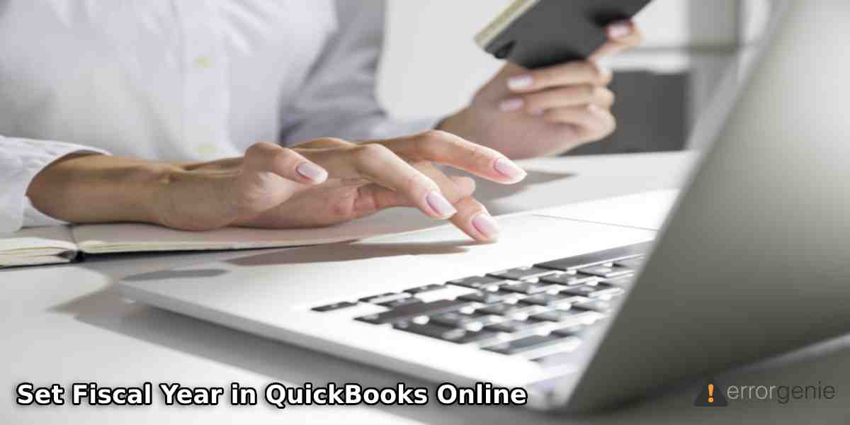 How to Set Fiscal Year in QuickBooks Online and Desktop?