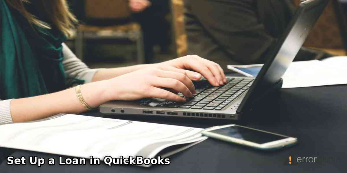 How to Set Up a Loan in QuickBooks Desktop and Online?