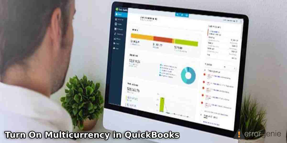 How to Turn On Multicurrency in QuickBooks Online and Desktop?