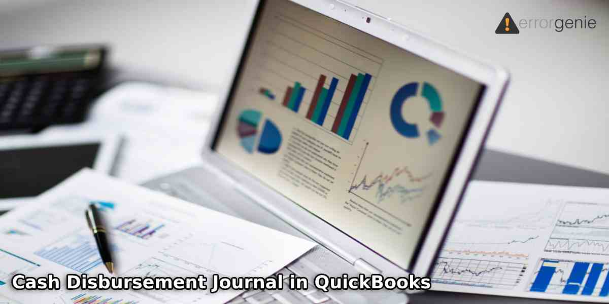 Cash Disbursement Journal in QuickBooks: How to Create and Print It?