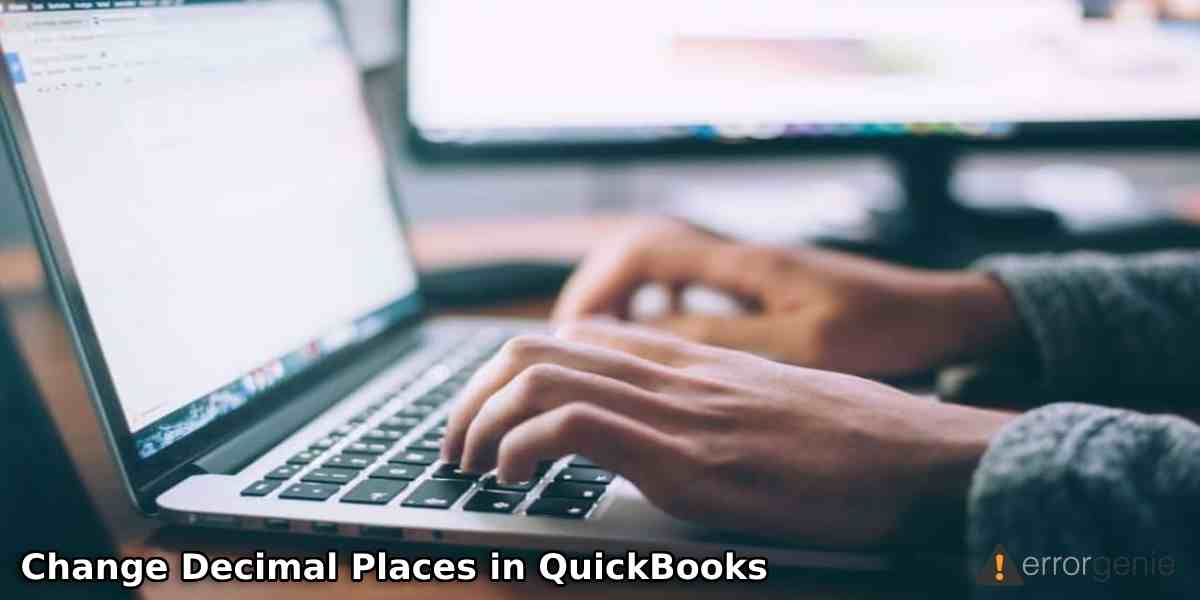 How Do I Change Decimal Places in QuickBooks Desktop & Online?