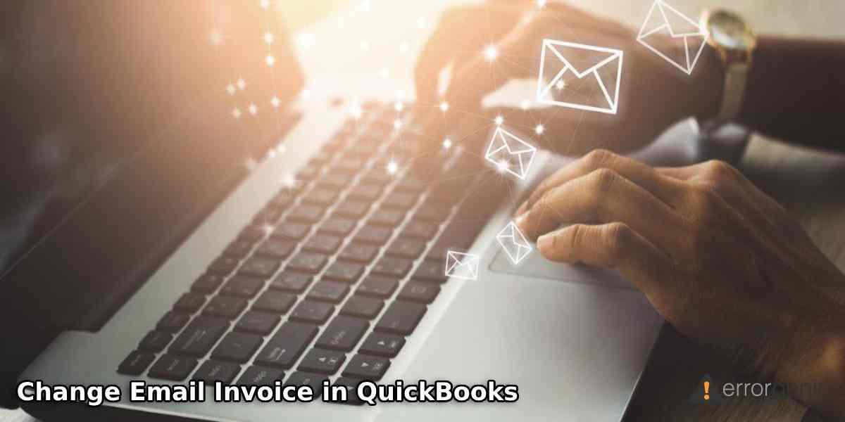 Change Email Invoice in QuickBooks