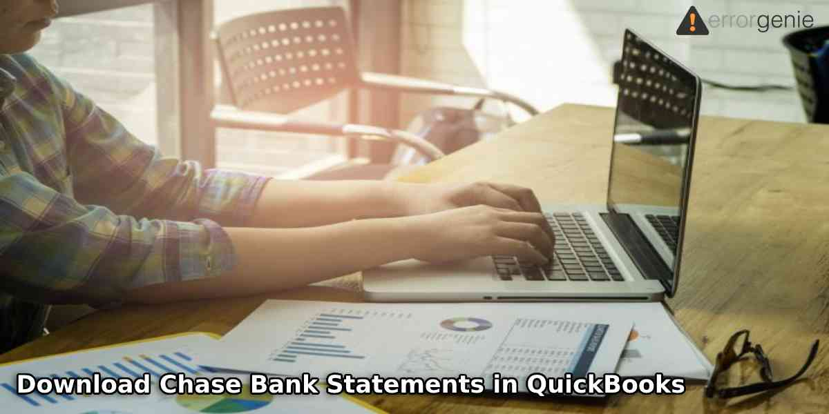 How to Download Chase Bank Statements into QuickBooks?