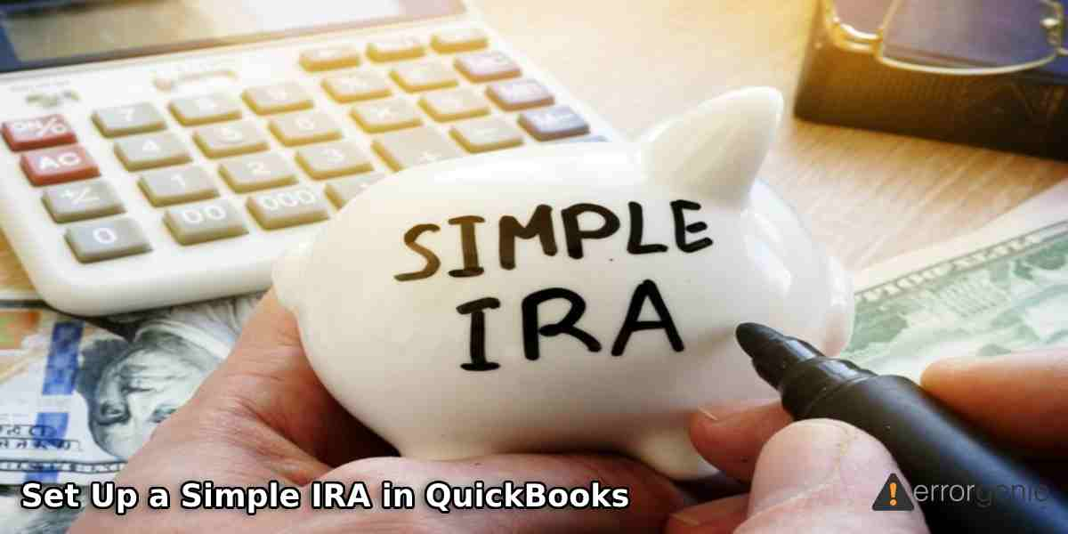 How to Set Up a Simple IRA in QuickBooks Desktop?
